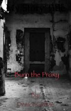 Burn the Proxy (Hoodie x Reader) by DemonGirlMe