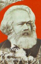 Neo Socialismo Nuevas Reflexiones by VLADIMIRLENINCCCP