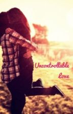 Uncontrollable Love by glitterlovesbooks