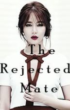 The Rejected Mate  (Werewolf Series #1) by xxAkanaya