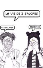 La vie de 2 salopes by lilya_aylil