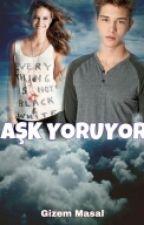 AŞK YORUYOR by Gzm200