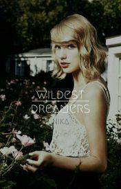 Wildest Dreamers (A Swiftie Book) by MayTheSwiftBeWithYou