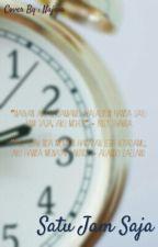 Satu Jam Saja by loveNNA_cerbungz