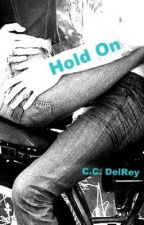 Hold On by CCDelRey