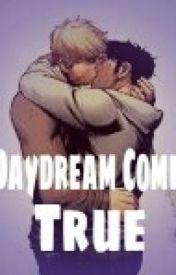Daydream Comes True (boyxboy) by zazzii