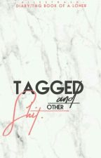 Tagged And Other Shit  by aileetrash-