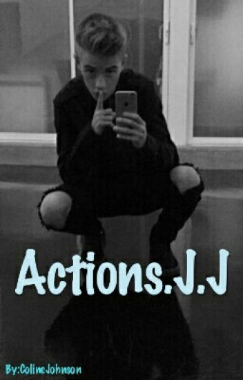 Actions. J.J (Pause)
