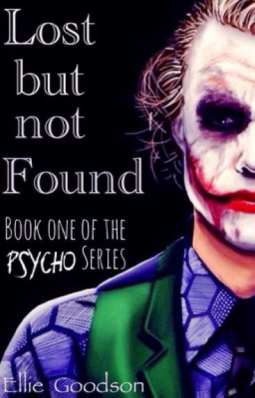 Lost but not Found (The Joker) -Book One of the Psycho Series-