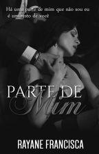 Parte De Mim - Livro 1  (REVISÃO) by RFFarias