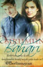 ÖMRÜMÜN BAHARI  #Wattys2016 (ARA VERİLDİ) by Berfinsagcan