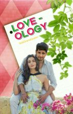 Loveology| Completed ✔ [EDITING] by SidsDramaQueen