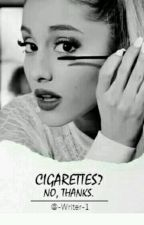 Cigarettes? No, thanks. by -Writer-1