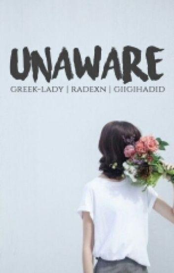 UNAWARE [ON HOLD]