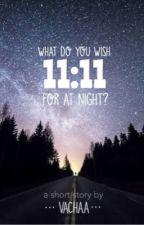 11:11 by vachaa