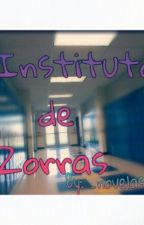 Instituto de Zorras by _novelas_2715