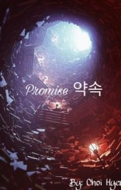PROMISE ♡약속 ♡ by ChoiHyerin