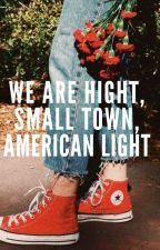 [HunHan] We Are Hight, Small Town, American Light by fuxckd0wn