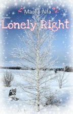 Lonely Right by MauraAlfa