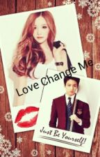 Love change Me...(Malay FF) by BTSRongkpoperz
