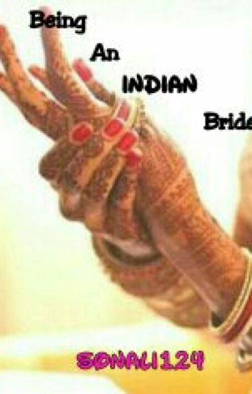 Being An Indian Bride....