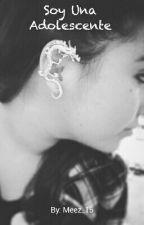 Soy Una Adolescente by Meez_15