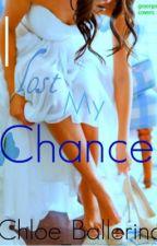 I Lost My Chance by Chloe_Ballerina