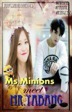 Ms.Minion Meet Mr.Yabang #IWDMB #FanFic [ON-HOLD] by JungShinLove143