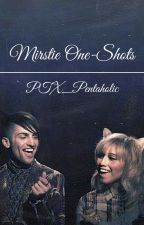Mirstie One-Shots by PTX_pentaholic