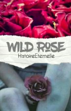 Wild Roses by HistoireEternelle