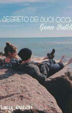 Il Segreto Dei Suoi Occhi||Genn Butch [IN REVISIONE] by ilary_butch