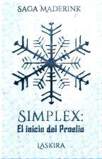 Simplex: El inicio del Proelio. by Laskira