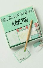 Mr. Black Knight, I love you ! by a10_athena
