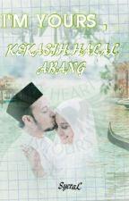 """""""I'm Yours , Kekasih Halal Abang"""" by Yoojungs_"""