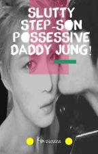 (ENG) [Yunjae] Slutty Step-Son Possessive Daddy Jung (Sequel Slutty Step-Son) by Kimzurara
