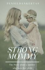 Strong Mommy by pensildankertas