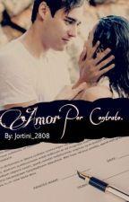 Amor Por Contrato    Jortini by Arely_Luna2808