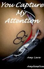 You Capture My Attention (Lesbian Story) by AmyliasOcean