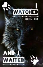 I Watched and I Waited by EmS_KEI