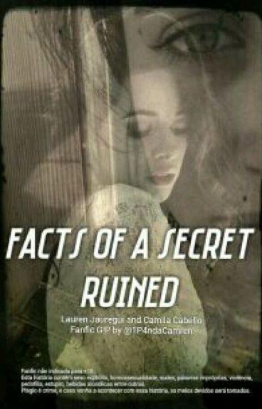 Facts Of A Secret Ruined (Camren - G!P)
