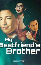 My Bestfriend's Brother by AmihanMaxTine