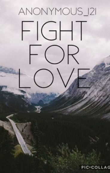 Fight for love *COMPLETED*