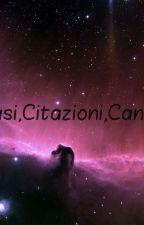 Frasi, Citazioni, Canzoni. by Edo111114