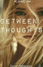 Between Thoughts by Love1D-A