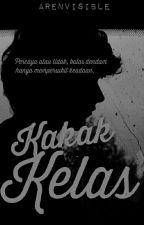Kakak Kelas (HIATUS) by arenvisible