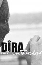 Dîra  - « Á présent intouchable. » by Princesse425