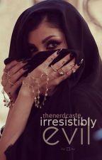 Irresistibly Evil by thenerdcaste