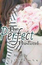 The Perfect Husband  by Nzrtlhmrx
