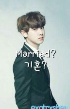 Married? // Chanyeol FanFic by exotrxsheu