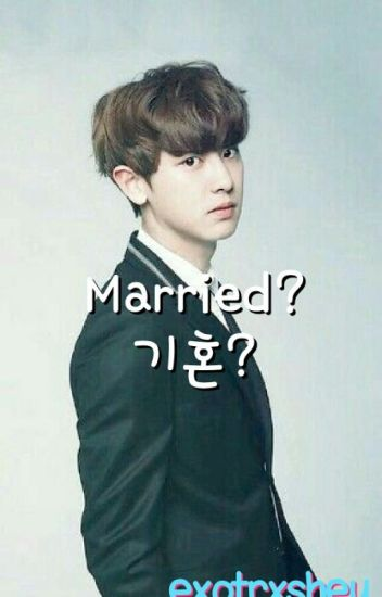 Married? // Chanyeol FanFic